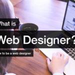 Webデザイナーとは?仕事内容、なり方、勉強方法など